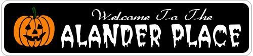 ALANDER PLACE Lastname Halloween Sign - Welcome to Scary Decor, Autumn, Aluminum - 4 x 18 Inches by The Lizton Sign Shop. $12.99. Aluminum Brand New Sign. Great Gift Idea. Predrillied for Hanging. 4 x 18 Inches. Rounded Corners. ALANDER PLACE Lastname Halloween Sign - Welcome to Scary Decor, Autumn, Aluminum 4 x 18 Inches - Aluminum personalized brand new sign for your Autumn and Halloween Decor. Made of aluminum and high quality lettering and graphics. Made to last fo...