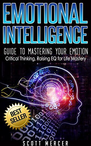 Emotional Intelligence: Guide to Mastering Your Emotion- ...