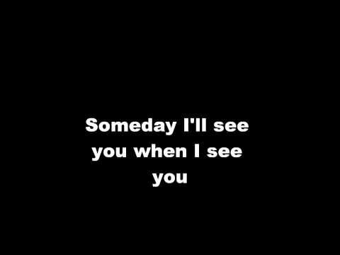 """Jason Aldean - See You When I See You....(It was always """"goodnight, never """"goodbye"""".)"""