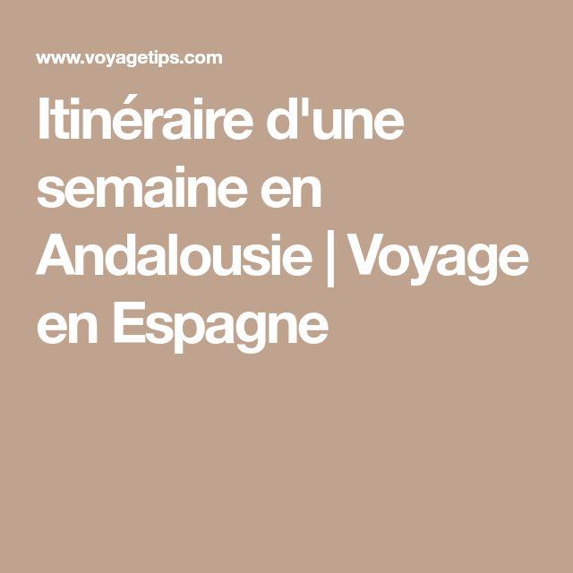 Itinéraire d'une semaine en Andalousie | Voyage en Espagne