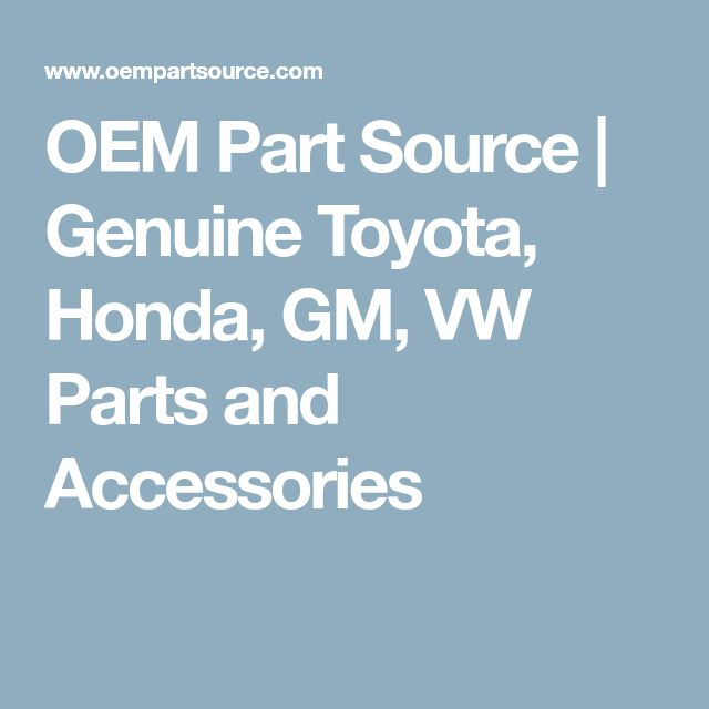 OEM Part Source | Genuine Toyota, Honda, GM, VW Parts and Accessories