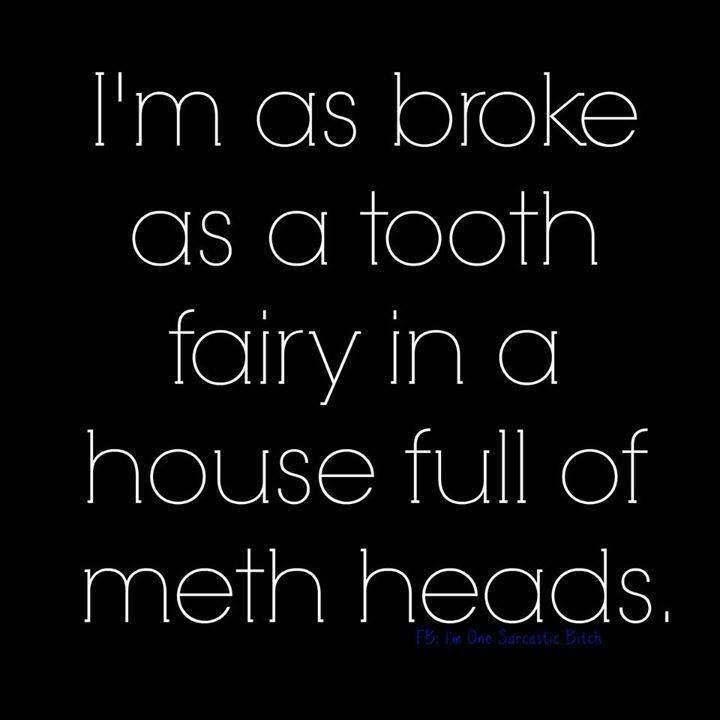 I would think this tooth fairy is rich!!! All those adult teeth falling out.... methods heads had teeth before.  It's the after the fairy is cashing in on.
