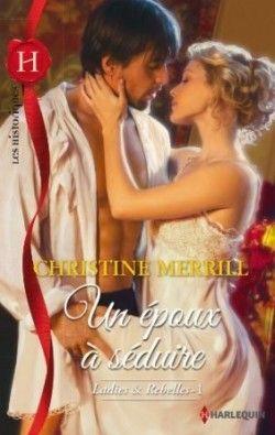 Découvrez Un époux à séduire, de Christine Merrill sur Booknode, la communauté du livre