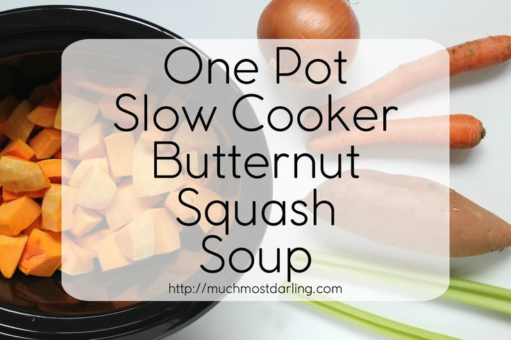 Much.Most.Darling.: One Pot Slow Cooker Butternut Squash Soup.  Gluten free and super healthy, toddler and husband approved, and will be sure to warm your belly and soul on those cold nights inside! crockpot meal, crock pot dinner recipe