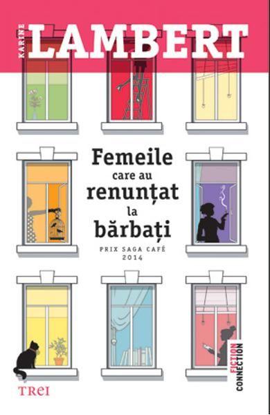Femeile Care Au Renuntat La Barbati - Karine Lambert