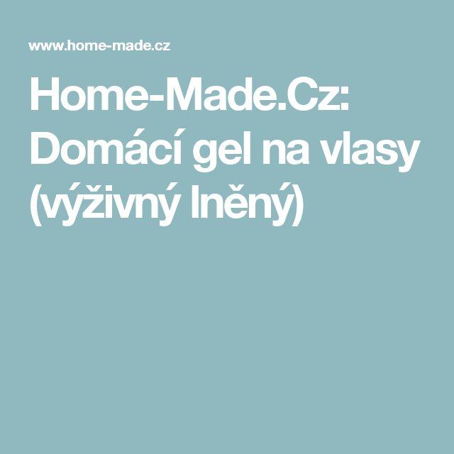 Home-Made.Cz: Domácí gel na vlasy (výživný lněný)