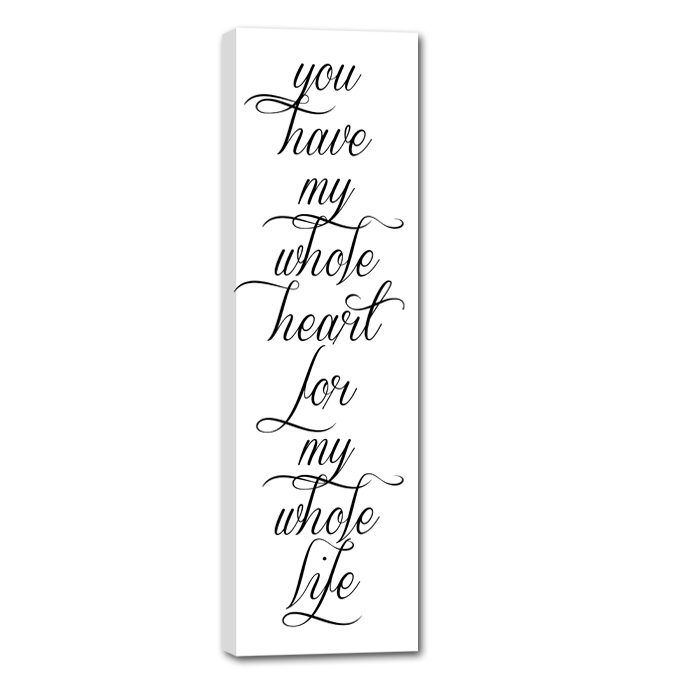 You Have My Whole Heart For My Whole Life Romantic Quotes Wall