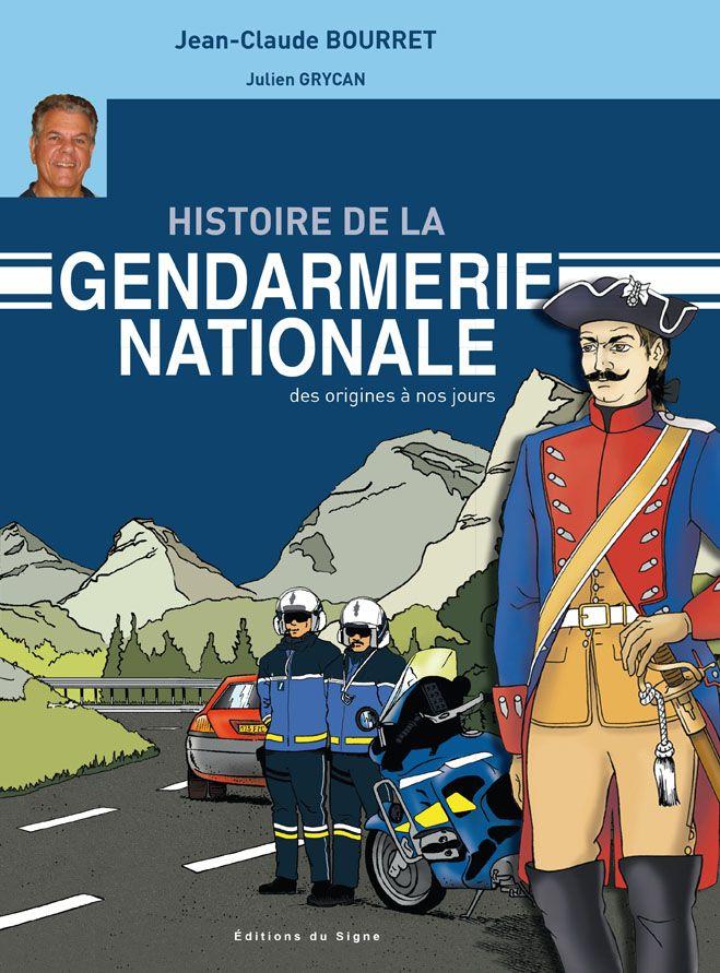 Histoire De La Gendarmerie Nationale Gendarmerie Nationale Histoire Bd Historique