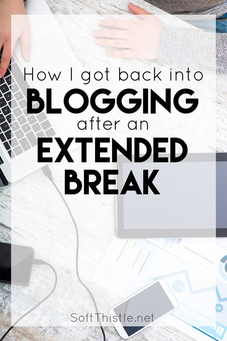 Five tips on how I got back into blogging after an extended break.