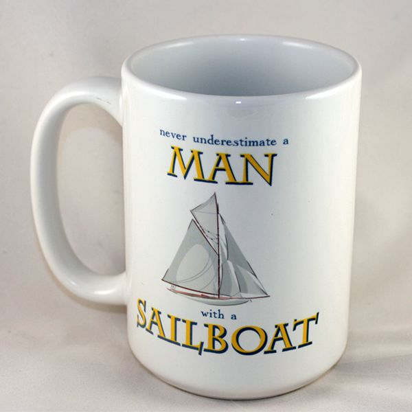Never underestimate a Man with a sailboat - Ceramic Mug | Nautination gifts for…