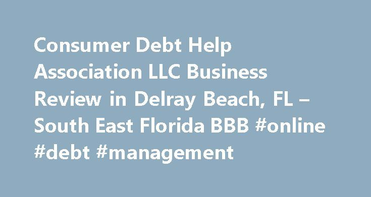 Consumer Debt Help Association LLC Business Review in Delray Beach, FL – South East Florida BBB #online #debt #management http://debt.remmont.com/consumer-debt-help-association-llc-business-review-in-delray-beach-fl-south-east-florida-bbb-online-debt-management/  #consumer debt help # Business Review BBB Accreditation A BBB Accredited Business since 12/08/2011 BBB has determined that Consumer Debt Help Association LLC meets BBB accreditation standards. which include a commitment to make a…