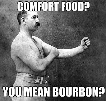 You know you're a Kentucky girl when...you consider bourbon to be comfort food.
