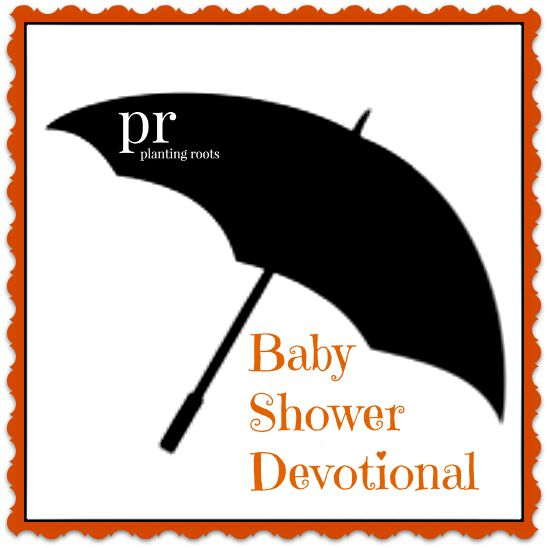 Andrea Plotner shares a good idea for a Baby Shower Devotional.