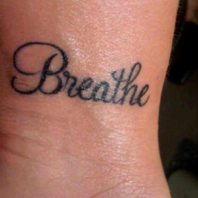 Breathe. Just breathe. Take the world off your shoulders, put it on me.. Breathe.: Tattoo Ideas, Style, Body Art, Script, Breathe Tattoos, Fonts, Ink