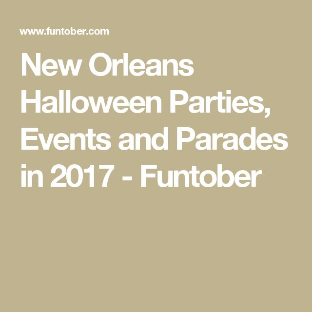 new orleans halloween parties events and parades in 2017 - New Orleans Halloween Parties