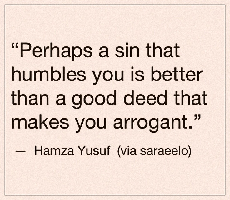 Arrogance is one of my pet hates, whosoever has an atoms worth of arrogance in his heart will not be able to even smell the fragrance of jannah.