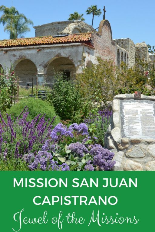 Guide and tips for visiting Mission San Juan Capistrano (known as the Jewel of the California Missions) in San Juan Capistrano, California USA   #Californiamissions #missionsanjuancapistrano