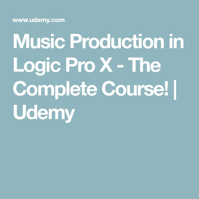 Music Production in Logic Pro X - The Complete Course!   Udemy
