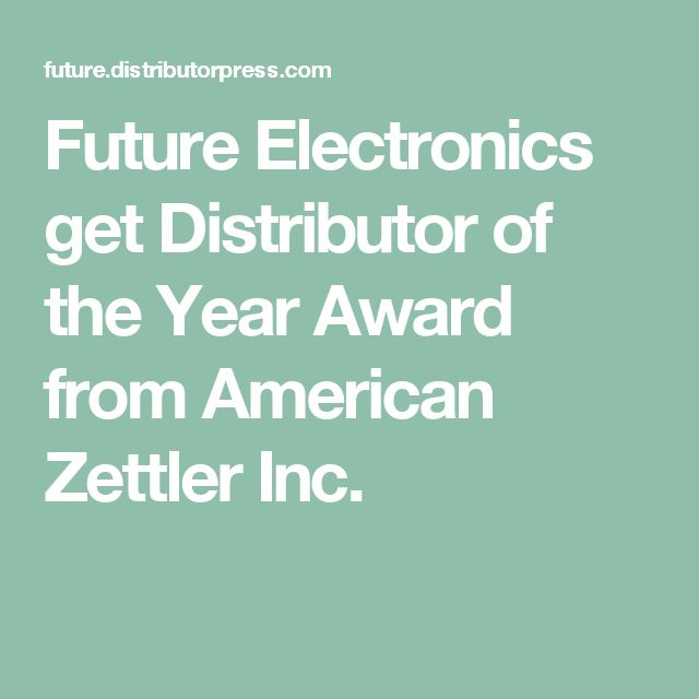 Mer enn 25 bra ideer om electronic distributors p pinterest future electronics get distributor of the year award from american zettler inc sciox Choice Image