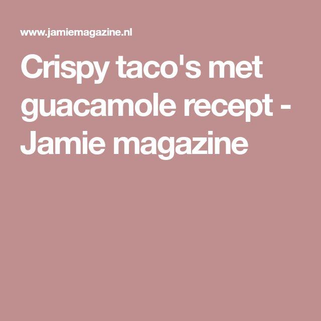 Crispy taco's met guacamole recept - Jamie magazine