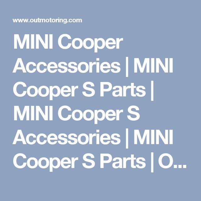MINI Cooper Accessories | MINI Cooper S Parts | MINI Cooper S Accessories | MINI Cooper S Parts | Outmotoring