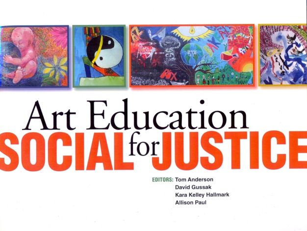 Art Education for Social Justice - Ποιειν Και Πραττειν - create and do