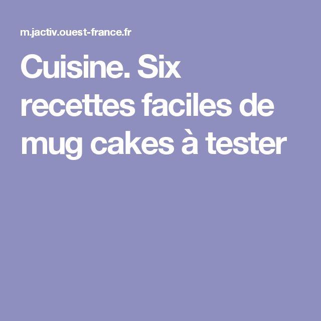 Cuisine. Six recettes faciles de mug cakes à tester