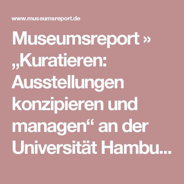 """Museumsreport » """"Kuratieren: Ausstellungen konzipieren und managen"""" an der Universität Hamburg"""