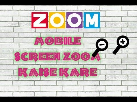 how to Mobile screen zoom? Mobile screen zoom kaise kare...HD