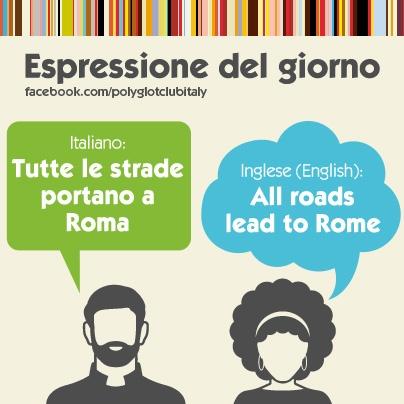 Italian / English idiom: all roads lead to Rome