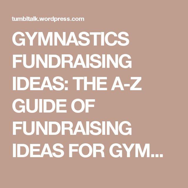 GYMNASTICS FUNDRAISING IDEAS: THE A-Z GUIDE OF FUNDRAISING IDEAS FOR GYMNASTICS CLUBS, Gymnastics England, Southern Region Gymnastics Association.   Tumbl Talk