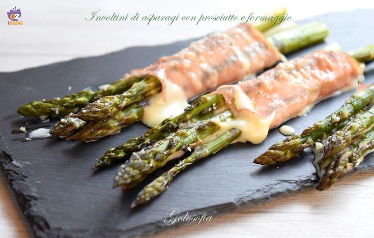 Involtini di asparagi, prosciutto e formaggio, ricetta sfiziosissima