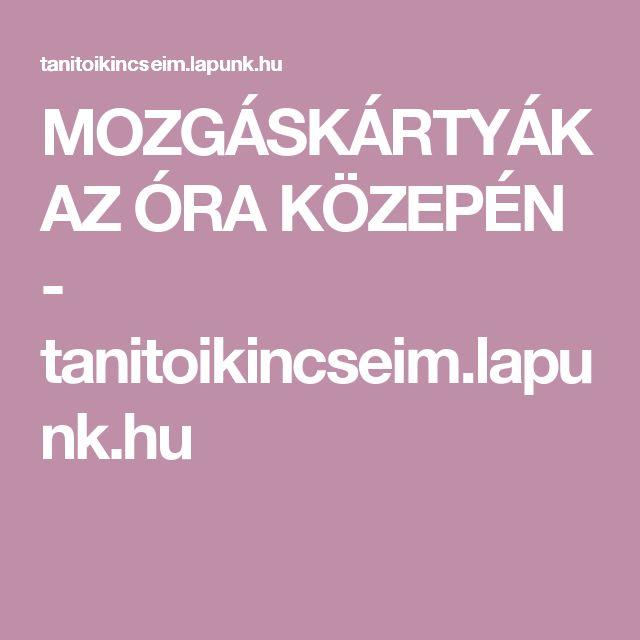 MOZGÁSKÁRTYÁK AZ ÓRA KÖZEPÉN - tanitoikincseim.lapunk.hu