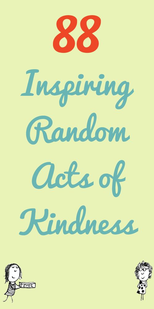 88 Inspiring Random Acts of Kindness