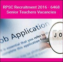 RPSC Recruitment 2016 - 6468 Senior Teachers Vacancies