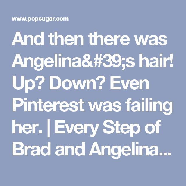 And then there was Angelina's hair! Up? Down? Even Pinterest was failing her. | Every Step of Brad and Angelina's Secret Wedding Plan — in GIFs | POPSUGAR Celebrity Photo 19