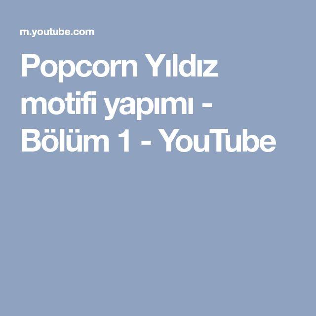 Popcorn Yıldız motifi yapımı - Bölüm 1 - YouTube