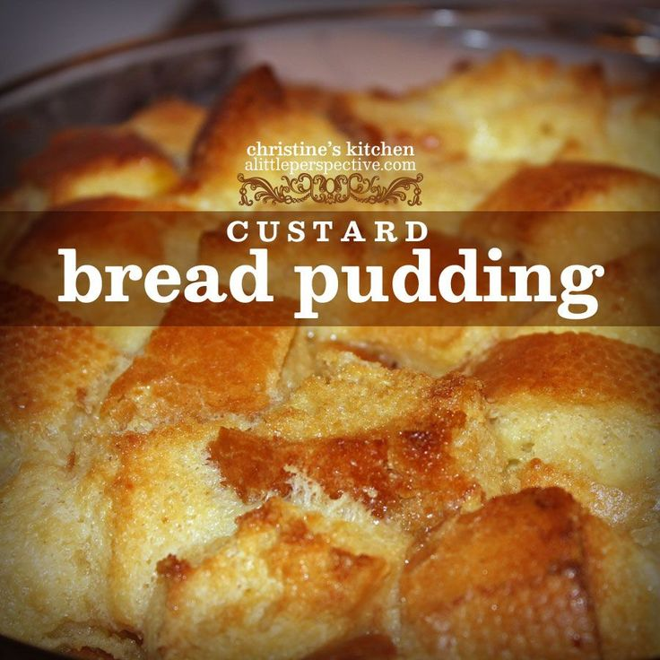 Apr 6, 2020 – custard bread pudding | christine's kitchen at alittleperspective.com
