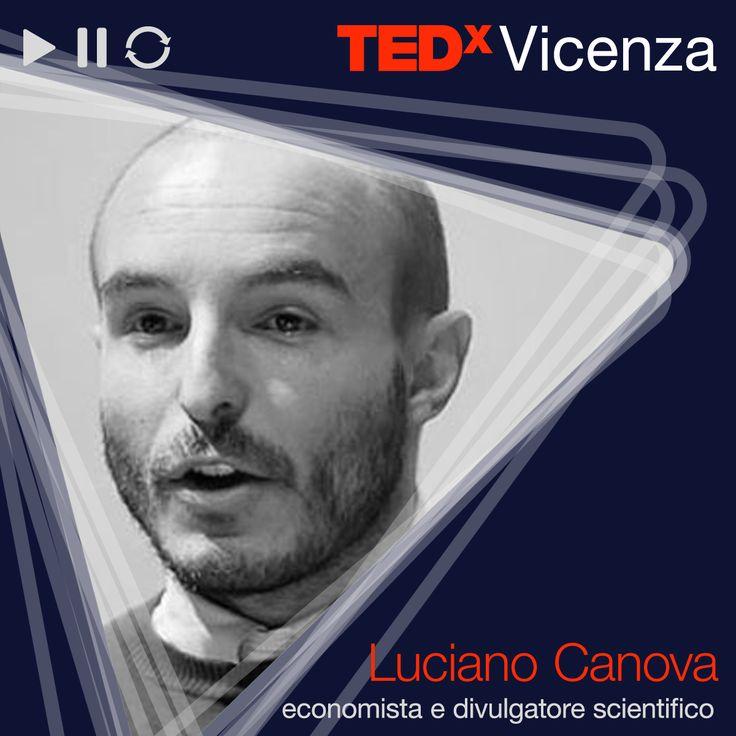 Luciano Canova / Economista e divulgatore scientifico > Play a new quest for happiness: la felicità è una cosa seria  #TEDxVicenza #TEDx #economic