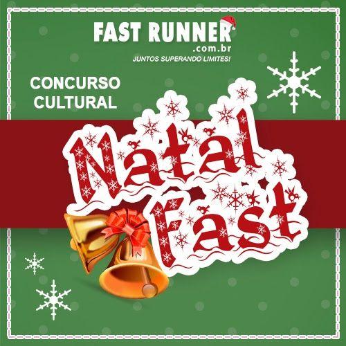 Participe do concurso cultural de Natal na Fast Runner e concorra a super prêmios. Esperamos por você!