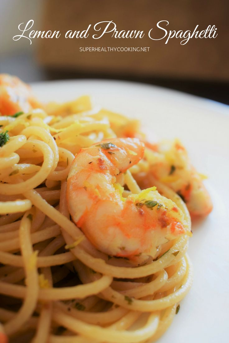 Lemon and Prawn Spaghetti - superhealthycooking.net - (healthy eating, shrimp spaghetti, whole wheat pasta, low carb, low fat, low calories)