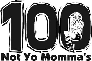 Not Yo Momma's 100 - 50s For Yo Momma Sept. 28th