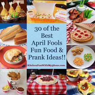 Kitchen Fun With My 3 Sons: 30 of the Best April Fools Fun Food & Prank Ideas!