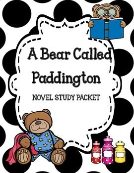 A Bear Called Paddington ( by Michael Bond) Novel Study Packet