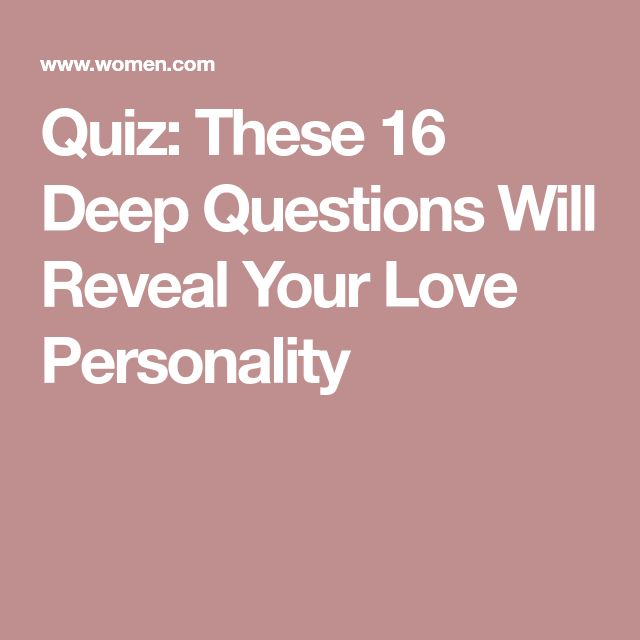 Quiz: These 16 Deep Questions Will Reveal Your Love Personality