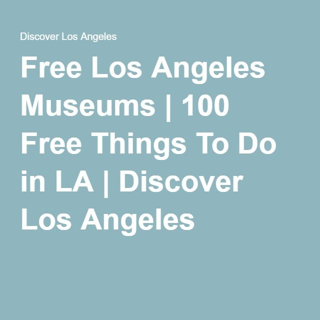 Free Los Angeles Museums | 100 Free Things To Do in LA | Discover Los Angeles