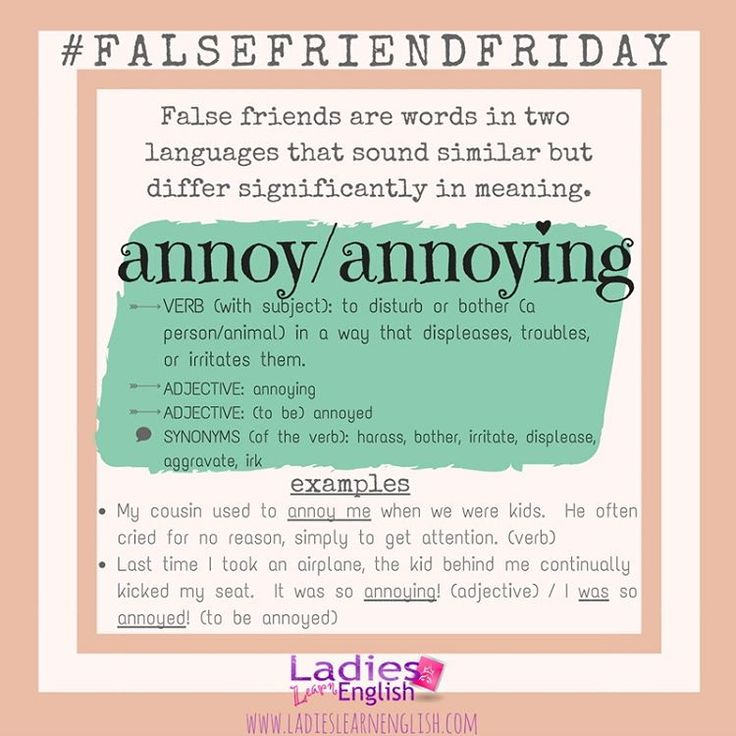 It's #FalseFriendFriday , ladies!  ••• This week's #FalseFriend is confusing for Italian learners because the Italian words 'annoiare/annoiato' are related with boredom (boring/bored/bore etc.) As you can see from my picture, 'annoy/annoying/annoyed' are used very differently in English!