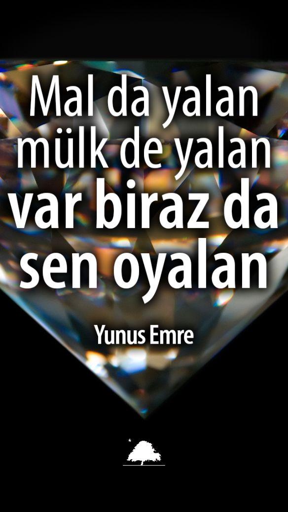 Yunus Emre : Mal da yalan, mülk de yalan. Var biraz da sen oyalan. Anadolu Çınarları poster
