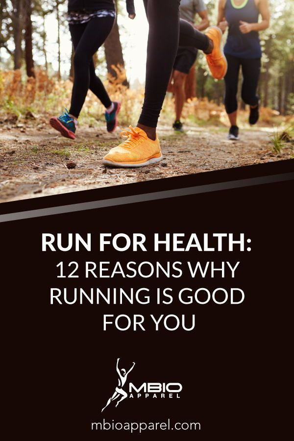 Run for Health: 12 Reasons Why Running Is Good for You
