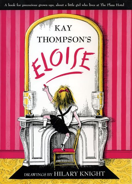 Eloise at the Plaza. Best. Childhood. Book.